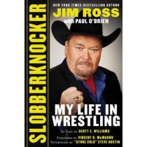 Slobberknocker: My Life in Wrestling by Jim Ross, 9781683581130