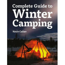 Complete Guide to Winter Camping by Kevin Callan, 9781770859883