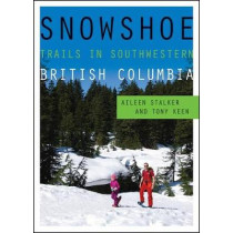 Snowshoe Trails in Southwestern British Columbia by Aileen Stalker, 9781771601887