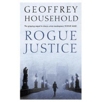 Rogue Justice by Geoffrey Household, 9781780222103