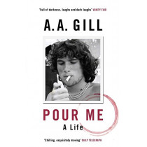 Pour Me: A Life by Adrian Gill, 9781780226439