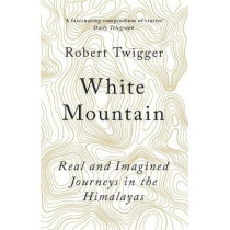 White Mountain by Robert Twigger, 9781780228402