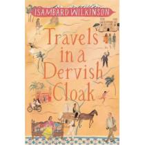 Travels in a Dervish Cloak by Isambard Wilkinson, 9781780600789