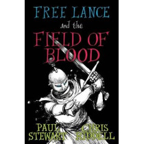 Free Lance and the Field of Blood by Paul Stewart, 9781781127155