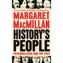 History's People: Personalities and the Past by Professor Margaret MacMillan, 9781781255131