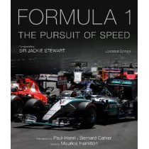 Formula One: The Pursuit of Speed: A Photographic Celebration of F1's Greatest Moments by Maurice Hamilton, 9781781317082