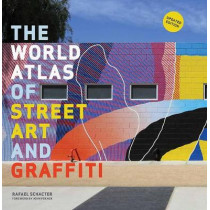 The World Atlas of Street Art and Graffiti by Rafael Schacter, 9781781317211