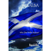 Alba: Who Shot Willie McRae? by Ron Culley, 9781781489956