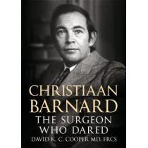 Christiaan Barnard: The Surgeon Who Dared by David Cooper, 9781781556399