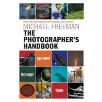 The Photographer's Handbook: Equipment  Technique  Style by Michael Freeman, 9781781574904