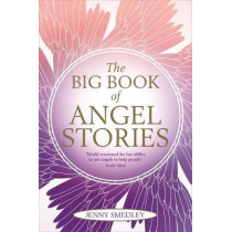 The Big Book of Angel Stories by Jenny Smedley, 9781781808535