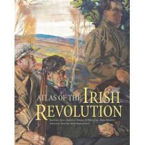 Atlas of the Irish Revolution by John Crowley, 9781782051176