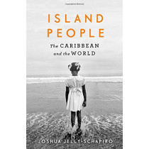 Island People: The Caribbean and the World by Joshua Jelly-Schapiro, 9781782115588