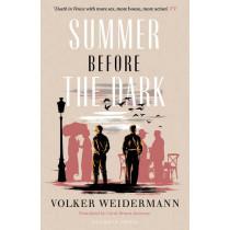 Summer Before the Dark: Stefan Zweig and Joseph Roth, Ostend 1936 by Volker Weidermann, 9781782272977