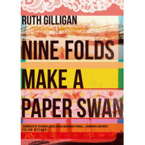 Nine Folds Make a Paper Swan by Ruth Gilligan, 9781782398592