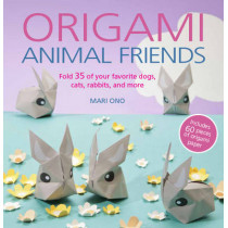 Origami Animal Friends: Fold 35 of Your Favorite Dogs, Cats, Rabbits, and More by Mari Ono, 9781782494225