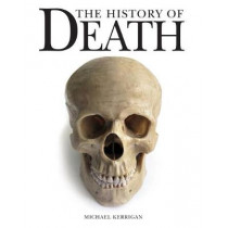 The History of Death by Michael Kerrigan, 9781782744917
