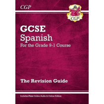 GCSE Spanish Revision Guide - for the Grade 9-1 Course (with Online Edition) by CGP Books, 9781782945437