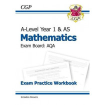 New A-Level Maths for AQA: Year 1 & AS Exam Practice Workbook by CGP Books, 9781782947370