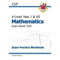 New A-Level Maths for OCR: Year 1 & AS Exam Practice Workbook by CGP Books, 9781782947387