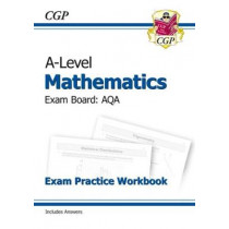 New A-Level Maths for AQA: Year 1 & 2 Exam Practice Workbook by CGP Books, 9781782947417