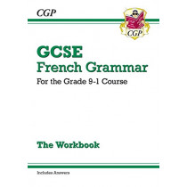 New GCSE French Grammar Workbook - For the Grade 9-1 Course (Includes Answers) by CGP Books, 9781782947943