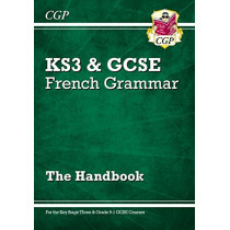 New French Grammar Handbook - For KS3 & Grade 9-1 GCSE by CGP Books, 9781782947950