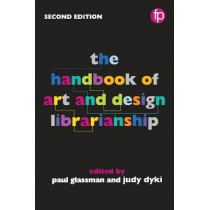 The Handbook of Art and Design Librarianship, 2nd Edition by Paul Glassman, 9781783302000