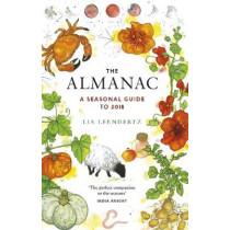 The Almanac: A Seasonal Guide to 2018 by Lia Leendertz, 9781783524044