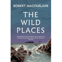 The Wild Places by Robert Macfarlane, 9781783784493