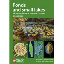Ponds and small lakes: Microorganisms and freshwater ecology by Brian Moss, 9781784271350