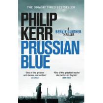 Prussian Blue: Bernie Gunther Thriller 12 by Philip Kerr, 9781784296513