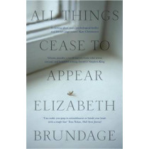 All Things Cease to Appear by Elizabeth Brundage, 9781784296896