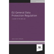 EU General Data Protection Regulation: A Guide to the New Law by James Castro-Edwards, 9781784460778