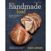 The Handmade Loaf: The book that started a baking revolution by Dan Lepard, 9781784723347