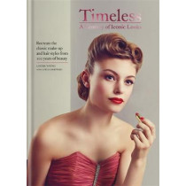 Timeless: A Century of Iconic Looks by Louise Young, 9781784723705