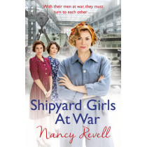 Shipyard Girls at War: Shipyard Girls 2 by Nancy Revell, 9781784754648