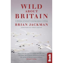 Wild About Britain: A lifetime of award-winning nature writing by Brian Jackman, 9781784770679