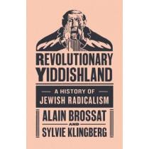Revolutionary Yiddishland: A History of Jewish Radicalism by Sylvie Klingberg, 9781784786076