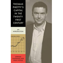 Thomas Piketty's 'Capital in the Twenty First Century': An Introduction by Stephan Kauffmann, 9781784786144