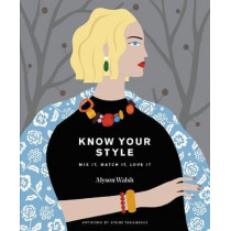 Know Your Style: Mix it, match it, love it by Alyson Walsh, 9781784881184