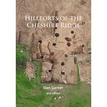 Hillforts of the Cheshire Ridge by Dan Garner, 9781784914660