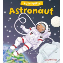 Busy People: Astronaut by Lucy M. George, 9781784938345