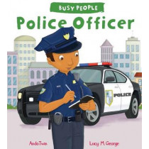 Busy People: Police Officer by Lucy M. George, 9781784938352