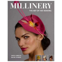 Millinery: The Art of Hat-Making by Sarah Lomax, 9781784943547