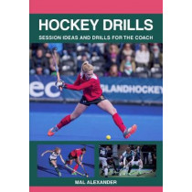 Hockey Drills: Session Ideas and Drills for the Coach by Mal Alexander, 9781785003226