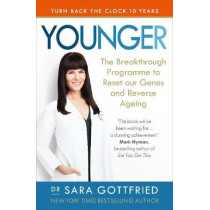 Younger: The Breakthrough Programme to Reset our Genes and Reverse Ageing by Sara Gottfried, 9781785041334