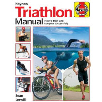 Triathlon Manual: How to train and compete successfully by Sean Lerwill, 9781785211195