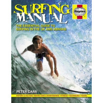 Surfing Manual: The essential guide to surfing in the UK and abroad by Peter Carr, 9781785211225
