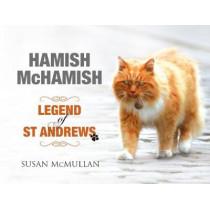Hamish McHamish: Legend of St Andrews by Susan McMullan, 9781785301551